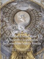 La chiesa di Santa Maria di Nazareth e la spiritualità dei Carmelitani Scalzi a Venezia