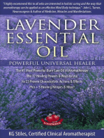 Lavender Essential Oil Powerful Universal Healer the #1 Most Powerful Burn Care Oil in Aromatherapy the 17 Healing Powers & Ways to Use Its 23 Proven Characteristic Actions & Effects Plus+ Recipes