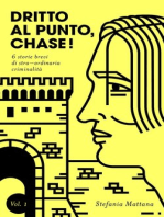Dritto al Punto, Chase! Vol.1