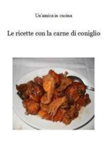 Le ricette con la carne di coniglio