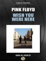 Pink Floyd - Wish You Were Here (Dischi da leggere)