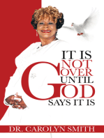 It Is Not Over Until God Says It Is