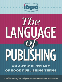 The Language of Publishing (ePub): An A-to-Z Glossary of Book Publishing Terms
