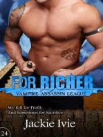 For Richer (Vampire Assassin League, #24)