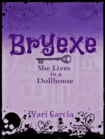 Bryexe: She Lives in a Dollhouse