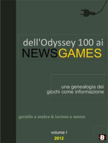 Dell'Odyssey 100 ai NewsGames: una genealogia dei giochi come informazione