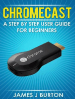 Chromecast A Step by Step User Guide for Beginners