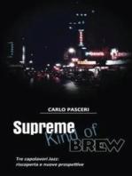 Supreme Kind of Brew. Tre capolavori Jazz