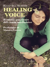 Healing Voice: Il suono guaritore del canto medianico