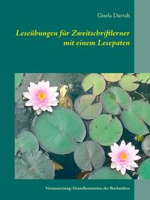 Leseübungen für Zweitschriftlerner mit einem Lesepaten: Voraussetzung: Grundkenntnisse der Buchstaben