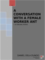 A conversation with a Female Worker Ant + A Collection of 16 Original poems