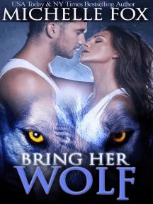 Bring Her Wolf (Werewolf Romance): Huntsville Alpha's Mate Series, #1