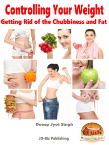 Controlling Your Weight: Getting Rid of the Chubbiness and Fat
