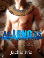 As Long As (Vampire Assassin League, #28)