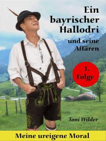 Ein Bayerischer Hallodri und seine Affären