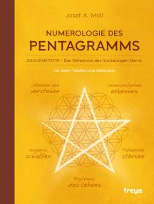 Numerologie des Pentagramms: Zahlenmystik - das Geheimnis des fünfzackigen Sterns