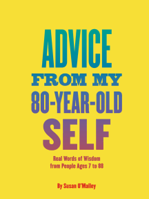 Advice from My 80-Year-Old Self: Real Words of Wisdom from People Ages 7 to 88
