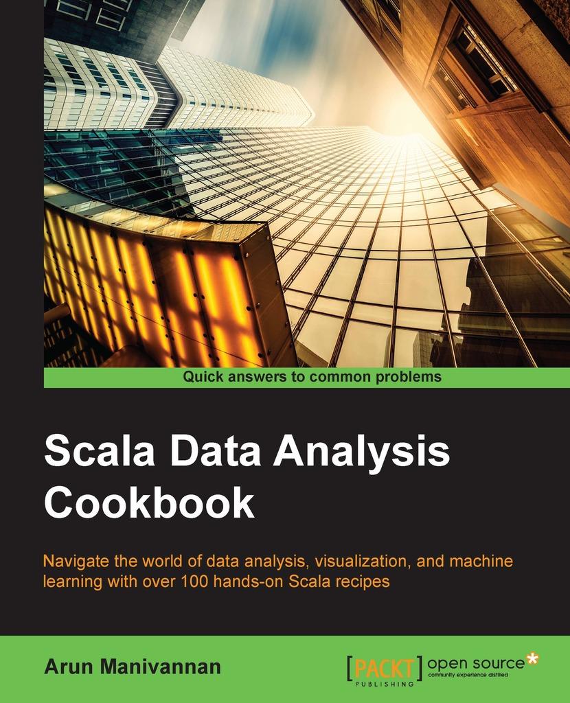 Scala Data Analysis Cookbook by Manivannan Arun - Book ...