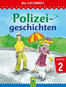 Polizeigeschichten: Mein Leselernbuch: Lesestufe 2