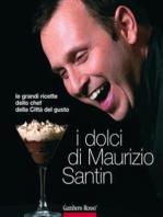 I dolci di Maurizio Santin