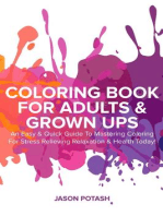 Coloring Book for Adults & Grown Ups : An Easy & Quick Guide to Mastering Coloring for Stress Relieving Relaxation & Health Today!: The Stress Relieving Adult Coloring Pages