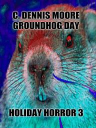 Groundhog Day (Holiday Horrors, #3)