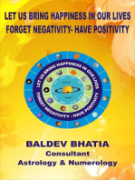 Let Us Bring Happiness In Our Lives-Forget Negativity -Have Positivity