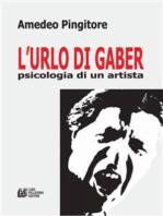 L'Urlo di Gaber psicologia di un artista