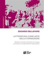 Letteratura come arte della formazione. Modelli umanistici alla base di sviluppo personale e comportamenti organizzativi