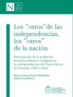 """Los """"otros"""" de las independencias, los """"otros"""" de la nación"""
