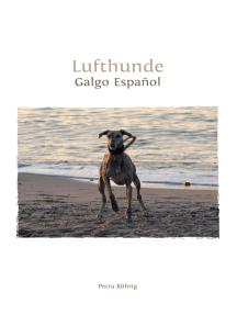 Lufthunde: Galgo Español