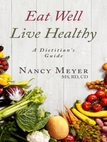 Eat Well, Live Healthy: A Dietitian's Guide