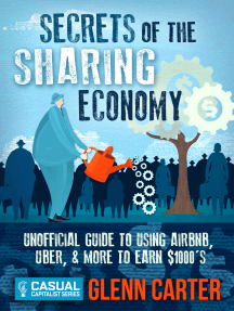 Secrets of the Sharing Economy: Unofficial Guide to Using Airbnb, Uber, and More to Earn $1000's