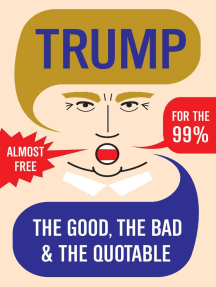Trump: The Good, The Bad & The Quotable