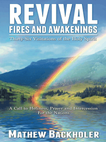 Revival Fires and Awakenings, Thirty-Six Visitations of the Holy