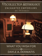 What You Wish For (Uncollected Anthology
