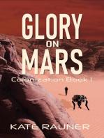 Glory on Mars Colonization Book 1