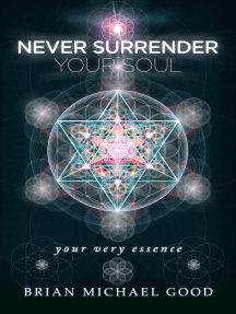 """Never Surrender Your Soul """"Your Very Essence"""""""