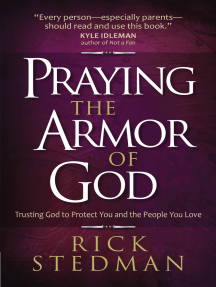 Praying the Armor of God: Trusting God to Protect You and the People You Love