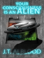 Your Consciousness is an Alien
