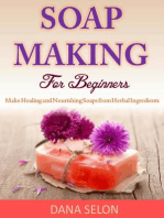 Soap Making For Beginners Make Healing and Nourishing Soaps from Herbal Ingredients