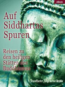 Auf Siddhartas Spuren: Reisen zu den heiligen Stätten des Buddhismus