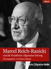 Marcel Reich-Ranicki: und die Frankfurter Allgemeine Zeitung