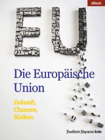 Die Europäische Union: Zukunft, Chancen, Risiken