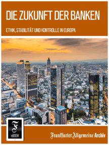 Die Zukunft der Banken: Ethik, Stabilität und Kontrolle in Europa