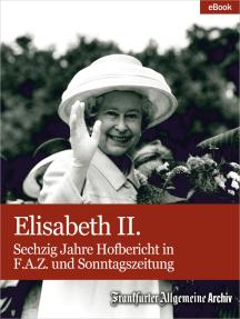 Elisabeth II.: Sechzig Jahre Hofbericht in F.A.Z. und Sonntagszeitung