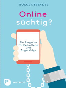 Onlinesüchtig?: Ein Ratgeber für Betroffene und Angehörige