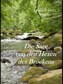 Die Sage von den Hexen des Brockens und deren Entstehen in vorchristlicher Zeit durch die Verehrung des Melybogs und der Frau Holle: [1839]