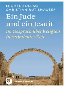 Ein Jude und ein Jesuit: im Gespräch über Religion in turbulenter Zeit
