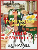 The Market Lads And Me. A Memoir.